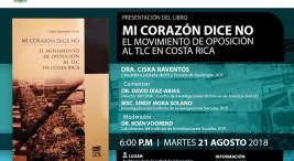 Presentacion del libro Mi corazon dice no El movimiento de oposicion al TLC en Costa Rica
